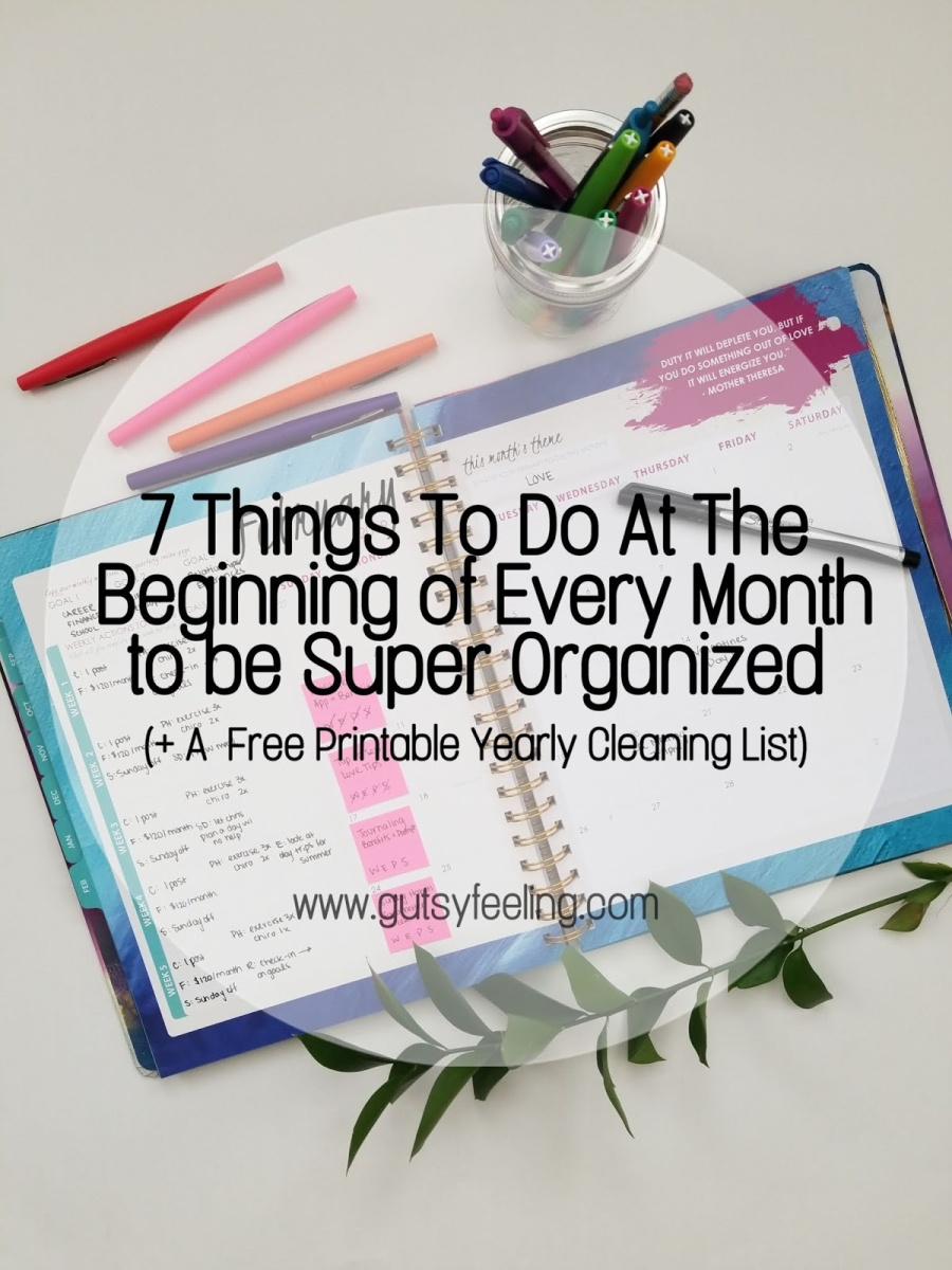7 Things To Do at the Beginning of Every Month to Be Super Organized (+ Printable Yearly Cleaning List)